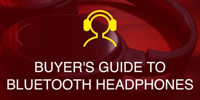 The Ultimate Wireless Bluetooth Headphones Buying Guide