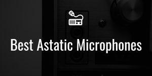 Astatic microphones