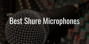 Best shure mics