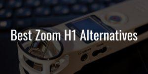Best zoom h1 alternatives
