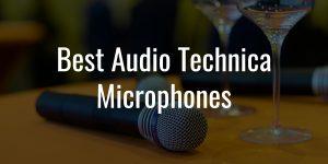Best audio technica mics