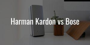 Harman kardon vs bose