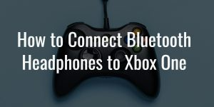 Connect xbox one
