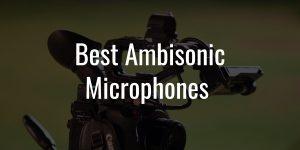 Best ambisonic microphones
