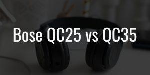 Bose qc25 vs qc35